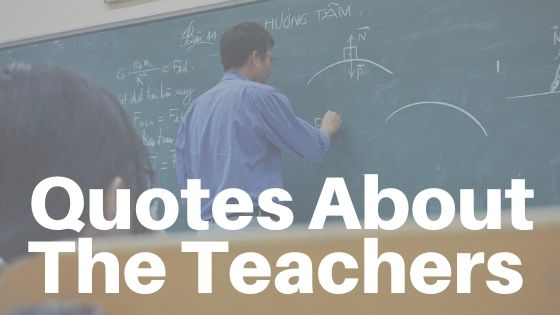 Quotes About The Teachers